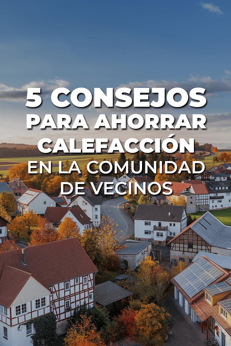 Los 5 Mejores Consejos Para Ahorrar Calefacción En La Comunidad De Vecinos